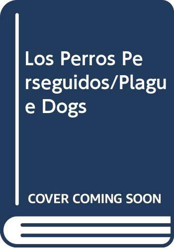 Los Perros Perseguidos/Plague Dogs: Richard Adams
