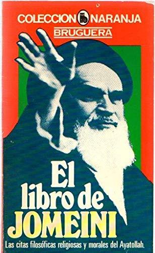 9788402077608: EL LIBRO DE JOMEINI. LAS CITAS FILOSOFICAS, RELIGIOSAS Y MORALES DEL AYATOLLAH.