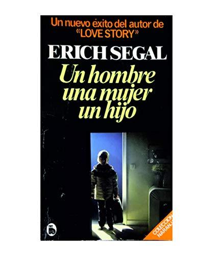 Un Hombe, Una Mujer, Un Hijo (Coleccion Naranja) (8402080251) by Erich Segal