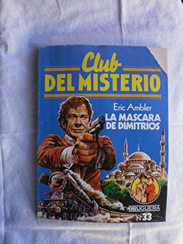9788402084484: Club del Misterio numero 033: La mascara de Dimitrios (numerado 1 en interior)