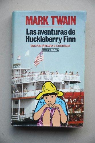 9788402084491: Las aventuras de Huckleberry Finn / Mark Twain ; ilustraciones de Mariano Juárez ; [traducción Amando Lázaro Ros]