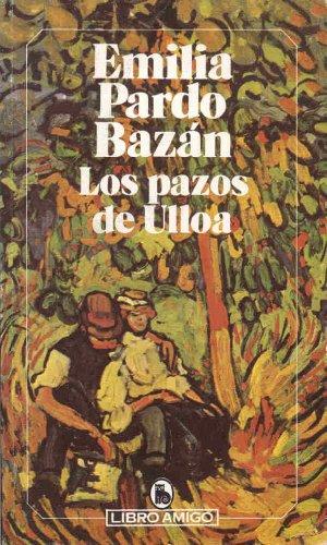 Los Pazos De Ulloa: Pardo Bazan, Emilia