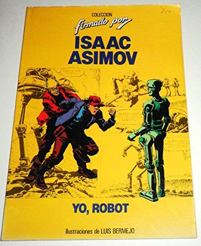 9788402094629: YO, ROBOT; COLECCION FIRMADO POR ISAAC ASIMOV / BRUGUERA Nº1, 1ª EDICION 1983.