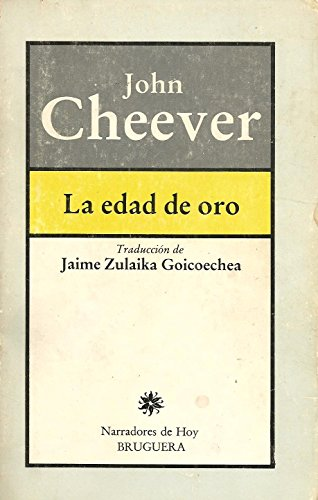 9788402097132: LA EDAD DE ORO (Barcelona 1983) Traduccion de Jaime Zulaika Goicoechea. Narradores de hoy 85