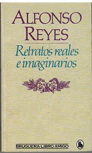 RETRATOS REALES E IMAGINARIOS: REYES, ALFONSO.
