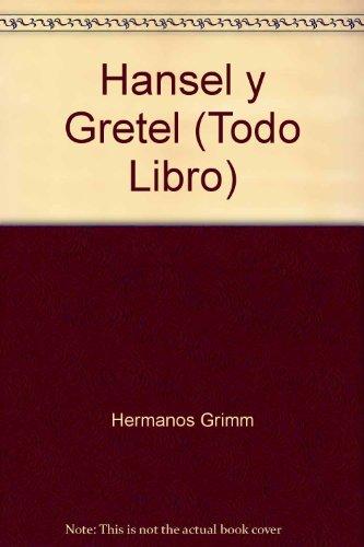Hansel y Gretel / Los músicos de Bremen / La mujer del manantial y sus gansos: ...