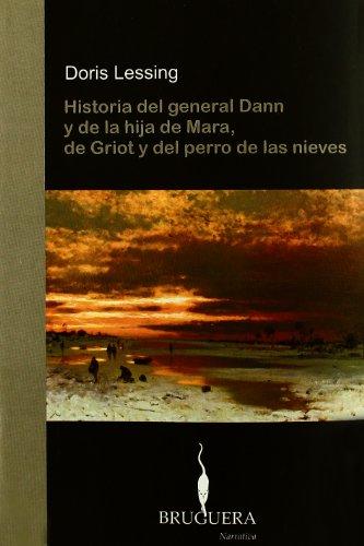 9788402420039: Historia Del General Dann Y De La Hija De Mara, De Griot Y Del Perro De Las Nieves (BRUGUERA)