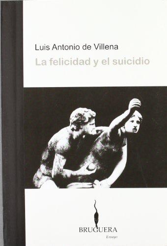 9788402420237: LA FELICIDAD Y EL SUICIDIO (BRUGUERA)
