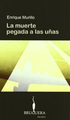 9788402420251: La Muerte Pegada a Las Unas (Bruguera Narrativa) (Spanish Edition)