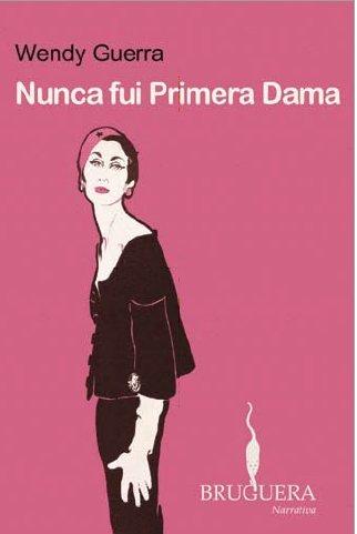 9788402420466: Nunca fui primera dama (Spanish Edition)