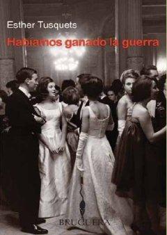 9788402420534: HABIAMOS GANADO LA GUERRA (BRUGUERA)