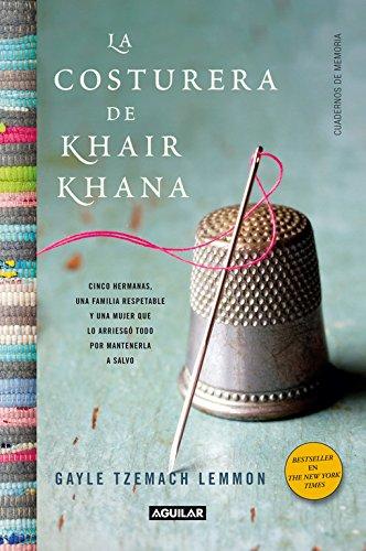 9788403012165: La costurera de Khair Khana: Cinco hermanas, una familia respetable y una mujer que lo arriesgó todo por mant (Punto de mira)