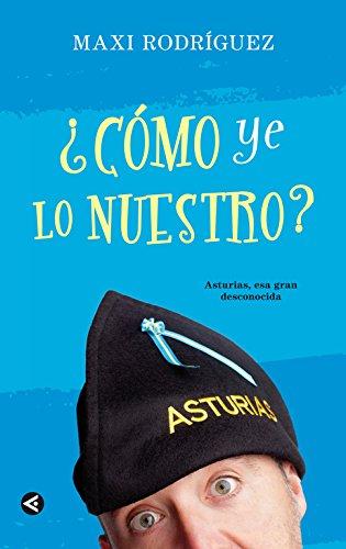 9788403012899: ¿Cómo ye lo nuestro?: Asturias, esa gran desconocida (Tendencias)