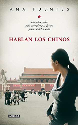 9788403012905: Hablan los chinos: Historias reales para entender a la futura potencia del mundo (Punto de mira)