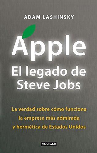 9788403012974: Apple, el legado de Steve Jobs (Inside Apple): La verdad sobre cómo funciona la empresa más admirada y hermética de Estados Uni (OTROS GENERALES AGUILAR.)
