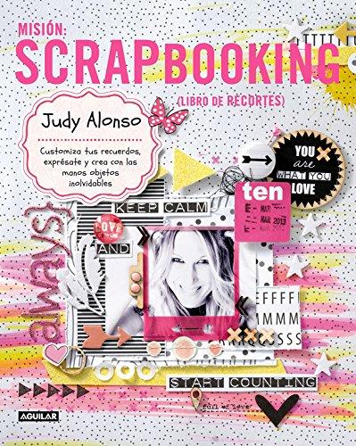 9788403013407: Misión: scrapbooking, customiza tus recuerdos, exprésate y crea con tus manos objetos inolvidables
