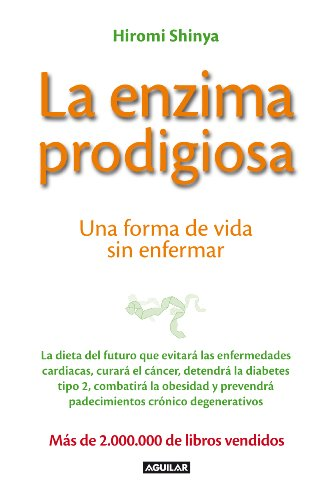 9788403013575: La enzima prodigiosa: Una forma de vida sin enfermar (Cuerpo y mente)