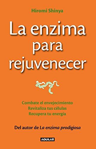 9788403013643: La enzima para rejuvenecer (The Rejuvenation Enzyme): Combate el envejecimiento, revitaliza tus células, recupera tu energía