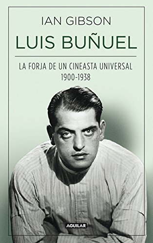 9788403013797: Luis Buñuel, la forja de un cineasta universal (1900-1938)