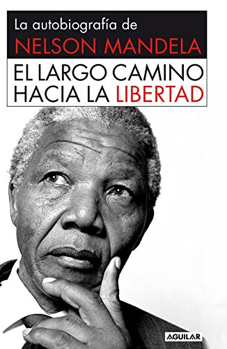 9788403013858: El largo camino hacia la libertad rústica: La autobiografía de Nelson Mandela