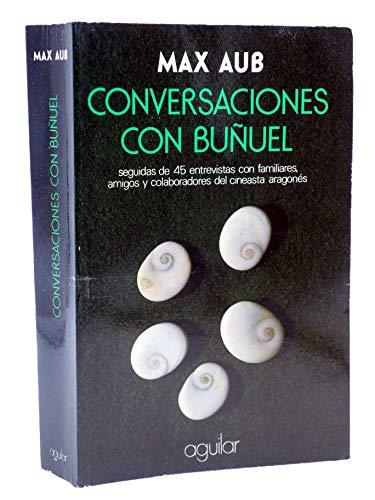 9788403091955: Conversaciones con Buñuel: Seguidas de 45 entrevistas con familiares, amigos y colaboradores del cineasta aragonés (Colección literaria) (Spanish Edition)