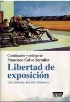 Libertad de exposicion: Una historia del arte diferente (Spanish Edition): F. Coord. Calvo ...