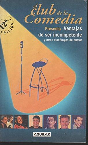 9788403092365: El Club de la comedia presenta Ventajas de ser incompetente y otros monólogos de humor (Spanish Edition)