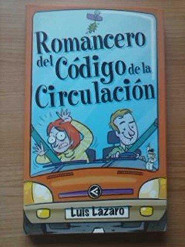 ROMANCERO DEL CODIGO DE CIRCULACION: LUIS LAZARO