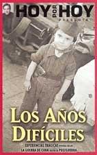 9788403093195: Hoy por hoy presenta: los años dificiles (experiencias tragicas vividas desde la Guerra de Cuba hasta pos