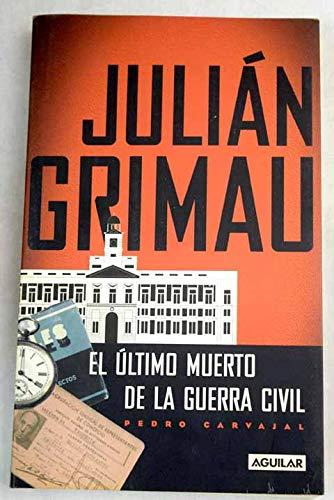 9788403093638: Julian grimau - el ultimo muerto de la Guerra civil