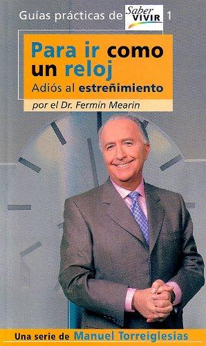 9788403093652: Para Ir como un Reloj (Guias Practicas de Saber Vivir) (Spanish Edition)