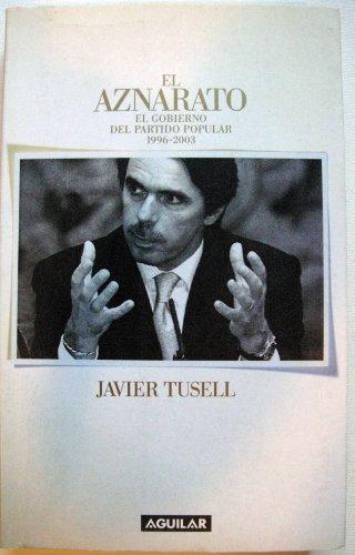9788403094222: El Aznarato: El Gobierno del Partido Popular, 1996-2003