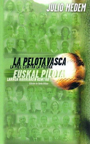La Pelota Vasca, La Piel Contra La Piedra (Spanish Edition): Julio Medem