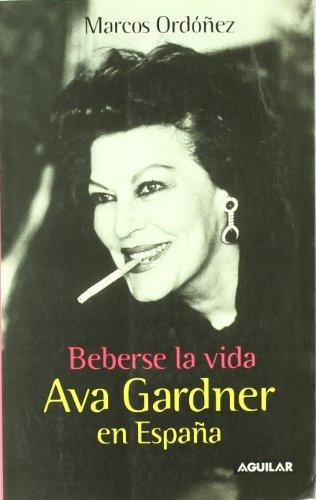 9788403095359: Beberse la Vida: ava Gardner en Espana