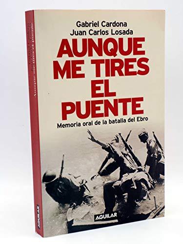 9788403095786: Aunque me tires el puente: memoria oral de la batalla del Ebro