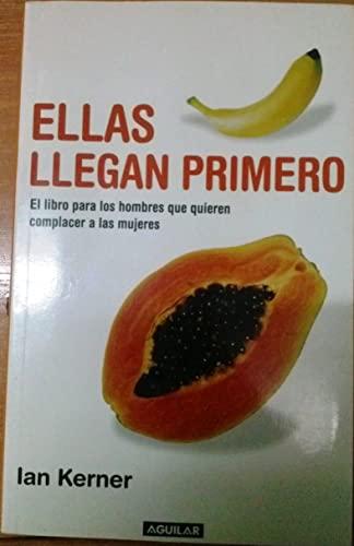 9788403097063: FC. ELLAS LLEGAN PRIMERO. LIBRO PARA HOMBRES QUIEREN COMPLAC