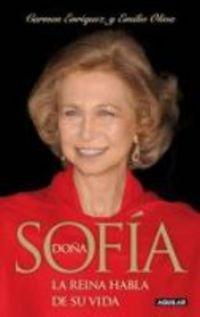 9788403097223: Doña Sofia - vida cotidiana y pensamiento de la Reina
