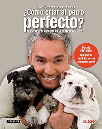 Como criar al perro perfecto (9788403097421) by Cesar Millan