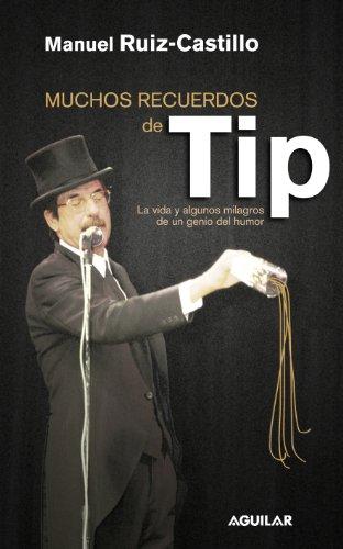 9788403097452: Muchos recuerdos de Tip: Vida y algunos milagros de un genio del humor