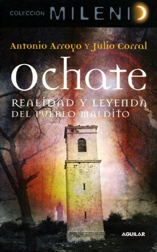 9788403097476: Ochate: Realidad y Leyenda del Pueblo Maldito (Spanish Edition)