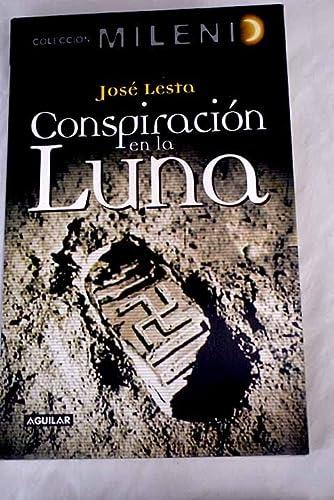 CONSPIRACIÓN EN LA LUNA: LESTA, JOSE