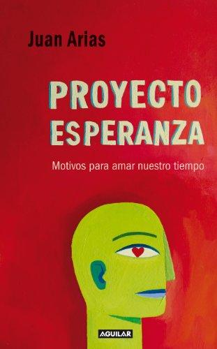 9788403098077: Proyecto Esperanza: Motivos para amar nuestro tiempo