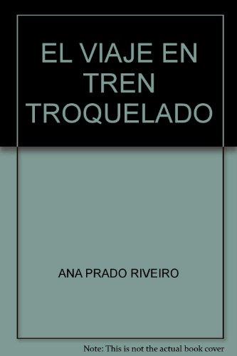 9788403098480: EL VIAJE EN TREN TROQUELADO