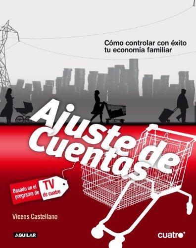 9788403099777: Ajuste de cuentas: Cómo controlar con éxito tu economía familiar [Apr 18, 2008] Castellano, Vicens