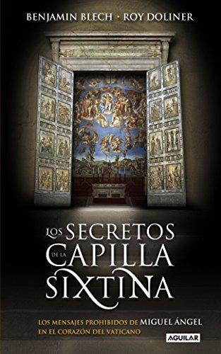 9788403099951: Los secretos de la capilla Sixtina: Los mensajes prohibidos de Miguel Ángel en el corazón del Vaticano (OTROS GENERALES AGUILAR.)