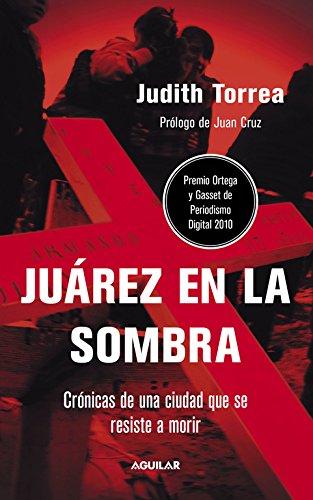 9788403101074: Juarez En La Sombra: Cronicas de una ciudad que se resiste a morir