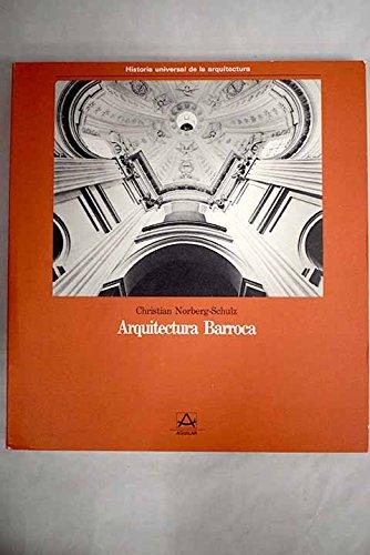 Arquitectura Barroca (Historia Universal de la arquitectura) (9788403330924) by Christian Norberg-Schulz