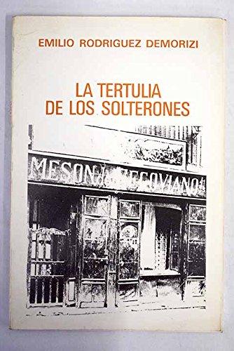 La tertulia de los solterones (Spanish Edition): Emilio Rodriguez Demorizi