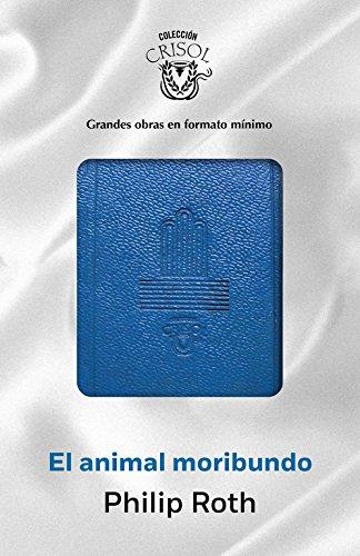 9788403501270: El animal moribundo (Crisolín 2015)
