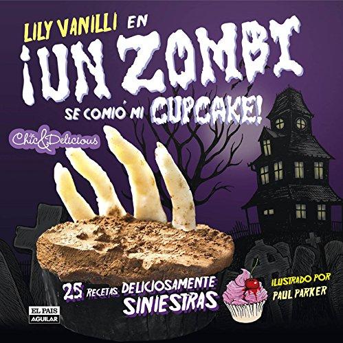 9788403511163: Un zombi se comió mi cupcake (Gastronomía)